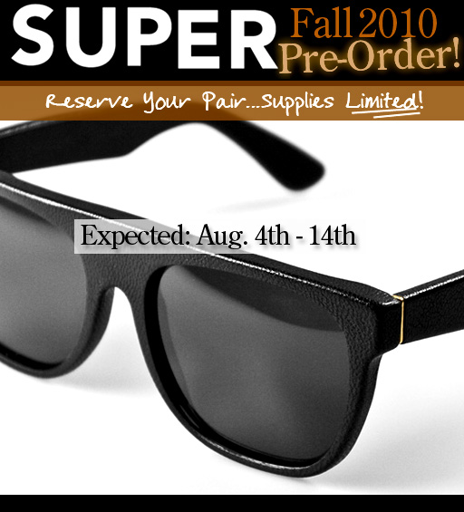 Super Sunglasses Fall 2010 Pre-Order