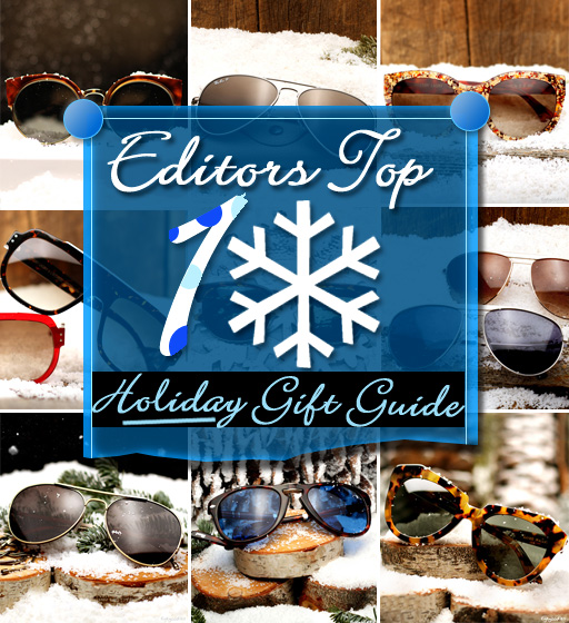 Editor's Top 10 Sunglasses Holiday Gift Guide