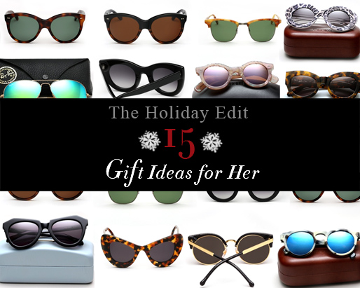 The Holiday Edit: 15 sunglass Gift Idea's for Her