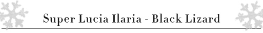 Super Lucia Ilaria Black Lizard